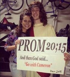 """Jesus said you should go to prom with me"""