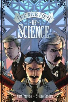 Cover image from Matt Fraction's graphic novel Five Fists of Science in which Mark Twain and Nicola Tesla team up to defeat evil JP Morgan and Thomas Edison Andrew Carnegie, Nikola Tesla, Image Comics, Mark Twain, Matt Fraction, Steampunk Images, Comic Art, Comic Books, Steampunk Festival
