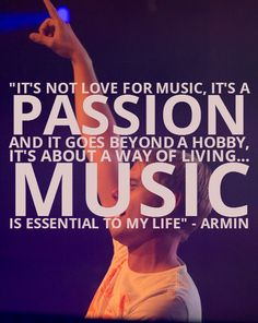 """It's not love for music, it's a passion and it goes beyond a hobby, it's about a way of living. Music is essential to my life"" - Van Buuren Trance Music, Dj Music, Music Love, Music Is Life, Music Songs, Good Music, Passion Music, Dj Quotes, Music Quotes"