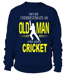 Never underestimate an old man who plays Cricket T-Shirt - Sweatshirt #cricket #halloween #christmasgifts #fathersday #mothersday