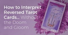 Do Reversed Tarot cards confuse you? Here are 4 of My Favourite Ways to Interpret Reversals in a reading.