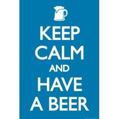 Keep Calm and Have a Beer Poster Print, 24x36 Poster Print, 24x36