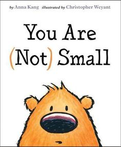 """""""You Are (Not) Small"""" by Anna Kang, illus. by Christopher Weyant - Two fuzzy creatures can't agree on who is small and who is big, until a couple of surprise guests show up, settling it once and for all! Winner of the 2015 Theodor Seuss Geisel award! Best Books Of 2014, New Books, Good Books, Books To Read, Reading Books, Library Books, Library Ideas, Kids Reading, Best Children Books"""