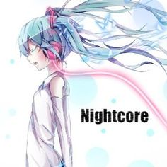 Nightcore Some of my fave songs on this album!