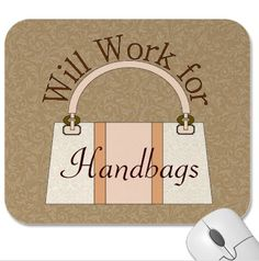 Should read 'Will work for Guess Handbags