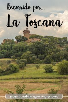 Guía útil para recorrwe La Toscana Travel Tips, Road Trip, Places To Visit, Country Roads, Italy, World, Nature, Outdoor, Landscapes
