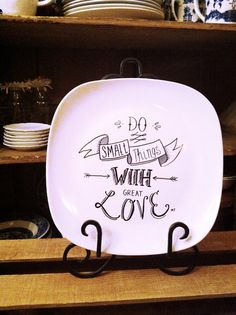 """""""Do small things with great love"""" Hand Painted Plate 