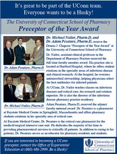 The University of Connecticut School of Pharmacy  Preceptor of the Year Award: Dr. Michael Nailor, Pharm.D, and  Dr. Adam Pesaturo, Pharm.D --- As seen in the 20Ways publication (summer 2012).