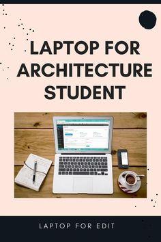 Architecture Student, Laptop Brands, Best Laptops, Best Laptop Computers