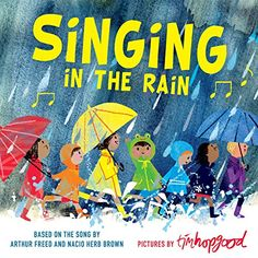 Singing In The Rain by Freed and Brown; illus by Tim Hopgood. Makes you want to put on Gene Kelly's version of this classic and do some rain singing and dancing yourself. Preschool Books, Book Activities, Preschool Music, Classroom Activities, Popular Song Lyrics, Positive Books, Nature Story, Rain Pictures, Singing In The Rain