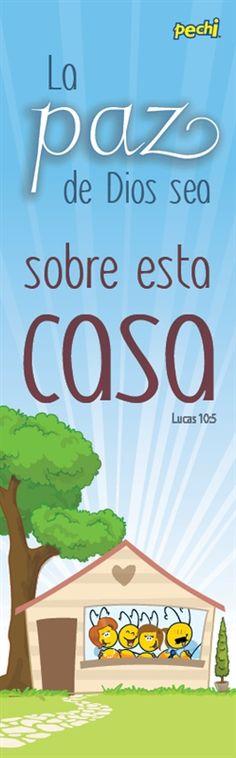 Lucas 10:5 En cualquier casa donde entréis, primeramente decid: Paz sea a esta…