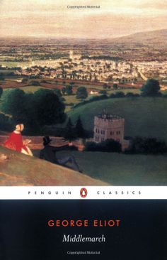 Penguin Classics Middlemarch: I absolutely loved this book. I did not want it to end......