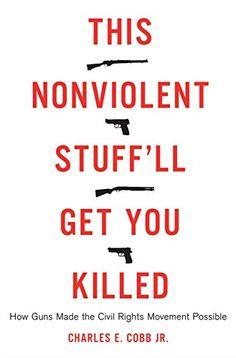 This Nonviolent Stuff'll Get You Killed: How Guns Made th... https://www.amazon.com/dp/B00IHGVQNY/ref=cm_sw_r_pi_dp_x_6.qnybBTES7RZ