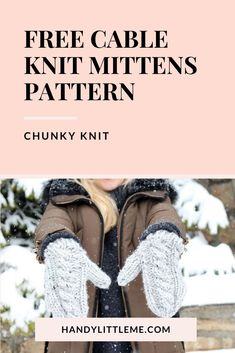 Cable knit mittens pattern. Make a pair of cable knit mittens using Lion Brand Wool Ease Thick and Quick yarn. The mittens are knit really quick making them perfect for gift giving. #mittens #cableknitmitts #knitting #cabkeknit #easymitts