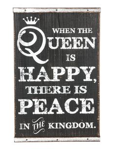 Happy Queen Sign