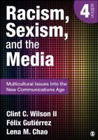Racism, sexism, and the media : multicultural issues into the new communications age / Clint C. Wilson II, Félix Gutiérrez, and Lena  Thousand Oaks, [Calif.] : SAGE Publications, c2013. 9781452217512