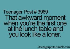 That happened to me every single day in middle school. I sat with people who I thought were my friends. I finally got smart enough to leave them and I'm glad I did cuz now me and my best friend have the time of our lives everyday at lunch