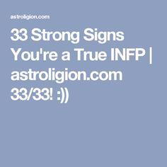33 Strong Signs You're a True INFP | astroligion.com     33/33! :))