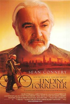 Finding Forrester (2000) : Just flat out inspirational. This movie never gets old.