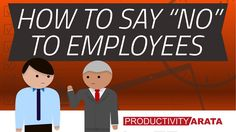 How to say no to employees at work | Productivity Arata 35