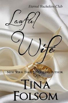 Lawful Wife (Eternal Bachelors Club) by Tina Folsom, http://www.amazon.com/dp/B00JNTIRB8/ref=cm_sw_r_pi_dp_muBvtb1471K23