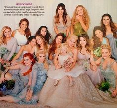 Jessica Simpsons wedding. I love that the bridesmaids don't match, but every look is complimentary