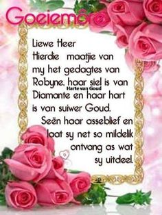 Good Morning Wishes, Good Morning Quotes, Goeie More, Afrikaans Quotes, Special Quotes, Christian Quotes, Prayers, Greeting Cards, Inspirational Quotes
