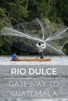 Rio Dulce – Gateway