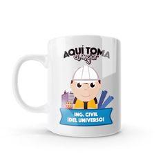 Mug - Aquí toma el mejor ingeniero civil del universo, encuentra este producto en nuestra tienda online y personalízalo con un nombre o mensaje. Ing Civil, Chocolate Caliente, Amai, Snoopy, Mugs, Tableware, Shape, Birthday Greetings, Messages