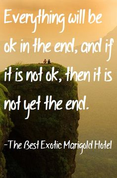 The Best Exotic Marigold Hotel - I saw this movie recently and it has to be in my top 10 best films.