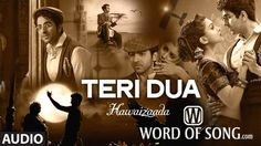 #TeriDua Song Lyrics from movie #Hawaizaada  SONG & LYRICS: http://www.wordofsong.com/lyrics/teri-dua-hawaizaada/