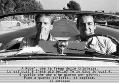 """A Robe', che te frega delle tristezze. ... Vittorio Gassman nel film """"Il sorpasso""""."""
