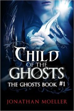 Amazon.com: Child of the Ghosts eBook: Jonathan Moeller: Kindle Store