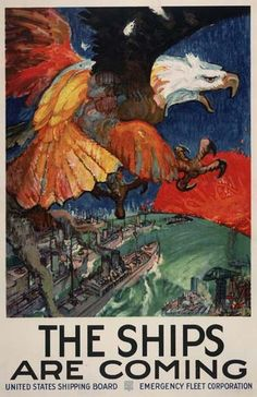 American poster, Emergency Fleet Corporation, 1917: The Ships Are Coming.