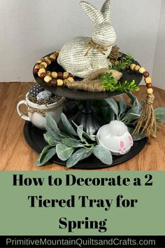 How to Decorate a 2 Tiered Tray for Spring | % % %