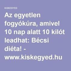 Az egyetlen fogyókúra, amivel 10 nap alatt 10 kilót leadhat: Bécsi diéta! - www.kiskegyed.hu Boiled Egg Diet, Boiled Eggs, Fitspiration, Fat Burning, Anti Aging, Food And Drink, Health Fitness, Weight Loss, Exercise
