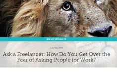Ask a Freelancer: How Do You Get Over the Fear of Asking People for Work?