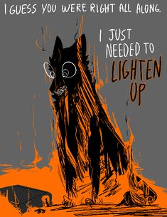 """""""just lighten up"""" they say. i took their advise and set myself on fire. now it's your turn to get engulfed with my fiery rage and see what it feels like to be put in my shoes. Arte Dark Souls, Arte Peculiar, Bd Art, Vent Art, Dark Quotes, Wolf Quotes, The Villain, Pics Art, Dark Art"""