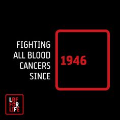 We won't stop until all blood cancers are eliminated. Share your story on http://on.fb.me/1qwBcwC using #LRF4LIFE.