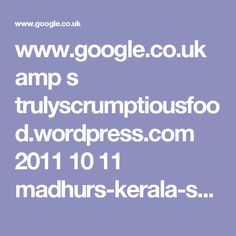 www.google.co.uk amp s trulyscrumptiousfood.wordpress.com 2011 10 11 madhurs-kerala-style-chicken-curry amp ?client=ms-android-samsung