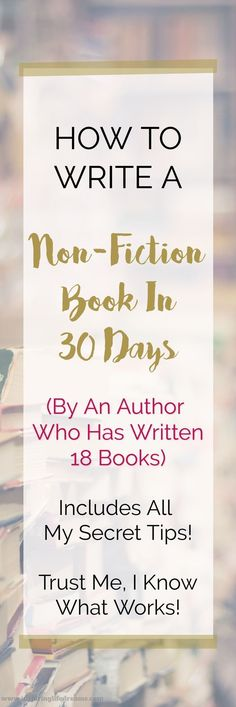 How To Write A Non-Fiction Book in 30 Days - By An Author who has written 18 books Secret Best Writing Tips Writing Tools Writing Resource How To Write A Book Advice For Writers Writers Plan Novel Outline Writing How To Guide For Writers Writing A Book Outline, Book Writing Tips, Start Writing, Writing Ideas, Writing Ebooks, Writing Images, Writing Poetry, Kids Writing, Writing Skills