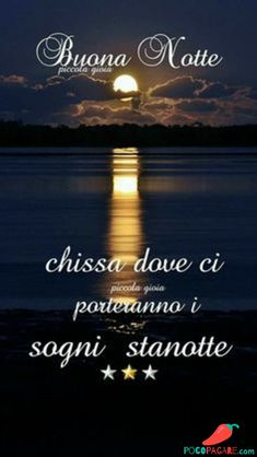 Immagini Belle Di Buongiorno - Pocopagare.com Good Night Greetings, Good Night Wishes, Good Morning Good Night, Day For Night, Good Morning Quotes, Italian Greetings, Italian Life, Desiderata, Messages