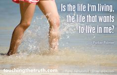 """""""Is the life I'm living, the life that wants to live in me?"""" ~ Parker Palmer. (See claritytribe.com and www.facebook.com/claritytribe) Parker Palmer, Self Employment, Photo Backgrounds, The Life, Deep Thoughts, Inspirational Quotes, This Or That Questions, Clarity, Flow"""