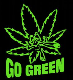 Go GREEN, Hell yes!