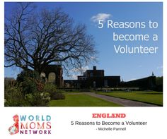 UK: Proud to be a Volunteer: 5 Reasons Why it Might Suit You Too - World Moms Network Be Proud, Worlds Of Fun, Mom Blogs, Suits You, How To Become, Europe