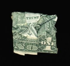 Trust no one - Dan Tague: dollar bill origami messages