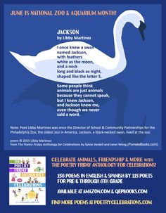 """This poet, Libby Martinez, used her experiences working in a zoo to write this poem, """"Jackson,"""" about a swan at the zoo. See the TAKE 5 activities that accompany this poem in THE POETRY FRIDAY ANTHOLOGY® FOR CELEBRATIONS edited by Sylvia Vardell and Janet Wong (Pomelo Books, 2015)."""