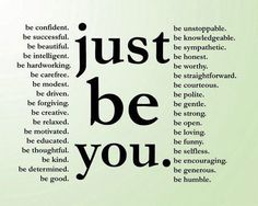 Just. Be. You.
