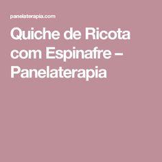 Quiche de Ricota com Espinafre – Panelaterapia