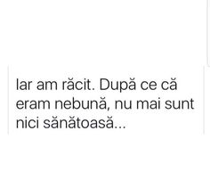 Dupa ce ca eram nebuna, nu mai sunt nici sanatoasa. R Words, Lol So True, Just Me, Sarcasm, Me Quotes, Haha, My Books, Funny Memes, Thoughts